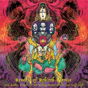 Cover: Acid Mothers Temple ¦ Reverse Of Rebirth Reprise